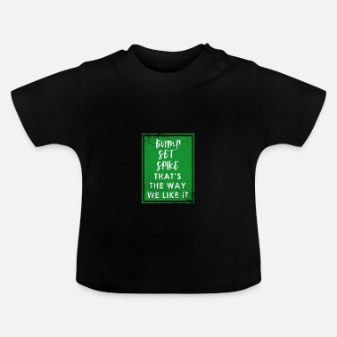 Funny Volleyball Volleyballer saying volleyball gift - Baby T-Shirt