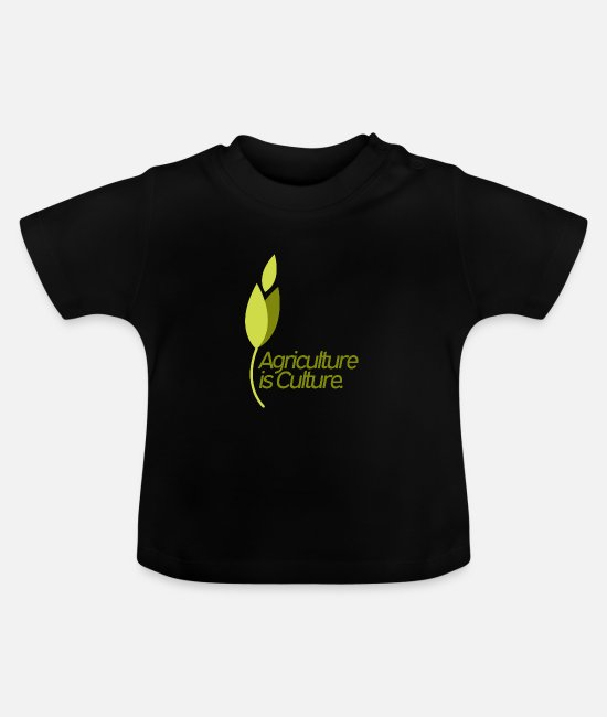 Harvest Baby Clothes - Agriculture is culture - agriculture is culture - Baby T-Shirt black
