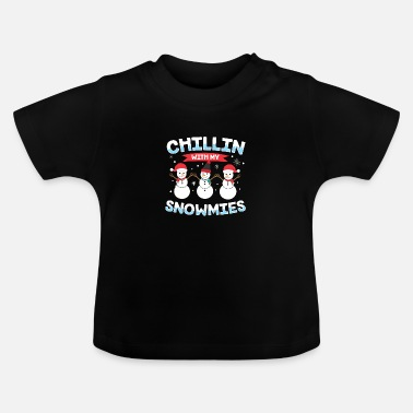 Merry Chillin' With My Snowmies Snowman Christmas Gift - Baby T-Shirt