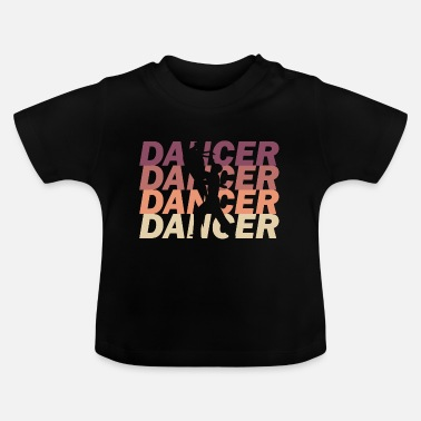 Dancer Dancer dancer - Baby T-Shirt