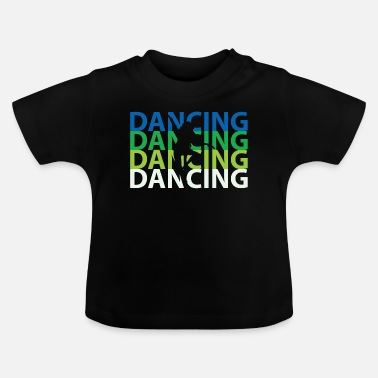 Break Dance Dancing break dance - Baby T-Shirt