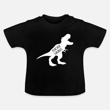 Rawr Teachersaurus - Baby T-Shirt