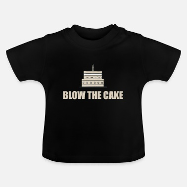 Blow Out Blow out the candle! - Baby T-Shirt