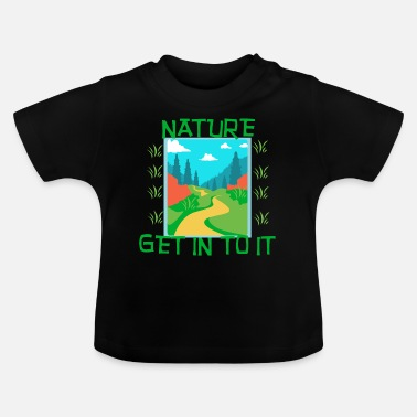Nature NATURE - Get in to it - Baby T-Shirt
