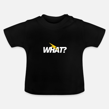 Was? - Baby T-Shirt