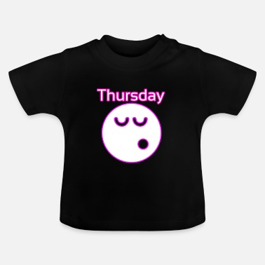 Thursday thursday - Baby T-Shirt