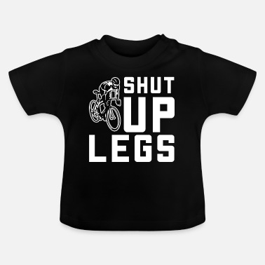 Bicyclette Coole Shut Up Legs Bicyclette - Baby T-shirt
