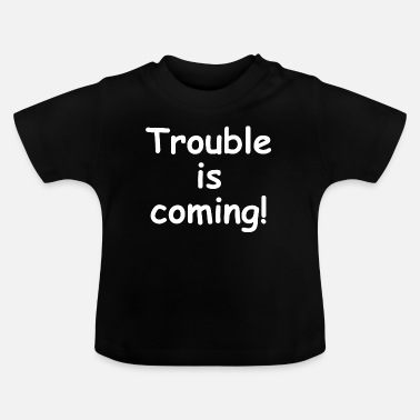 Teenager Anger is approaching, child, teenager, teenager - Baby T-Shirt