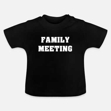 Meeting Familien Meeting - Baby T-Shirt