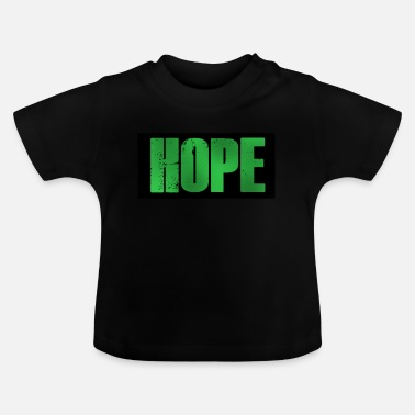 Hope Time for hope: hope - Baby T-Shirt