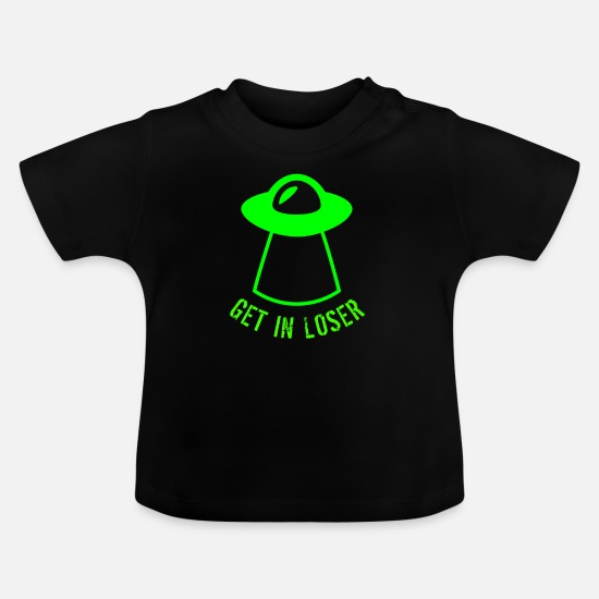 Birthday Baby Clothes - get in loser - Baby T-Shirt black