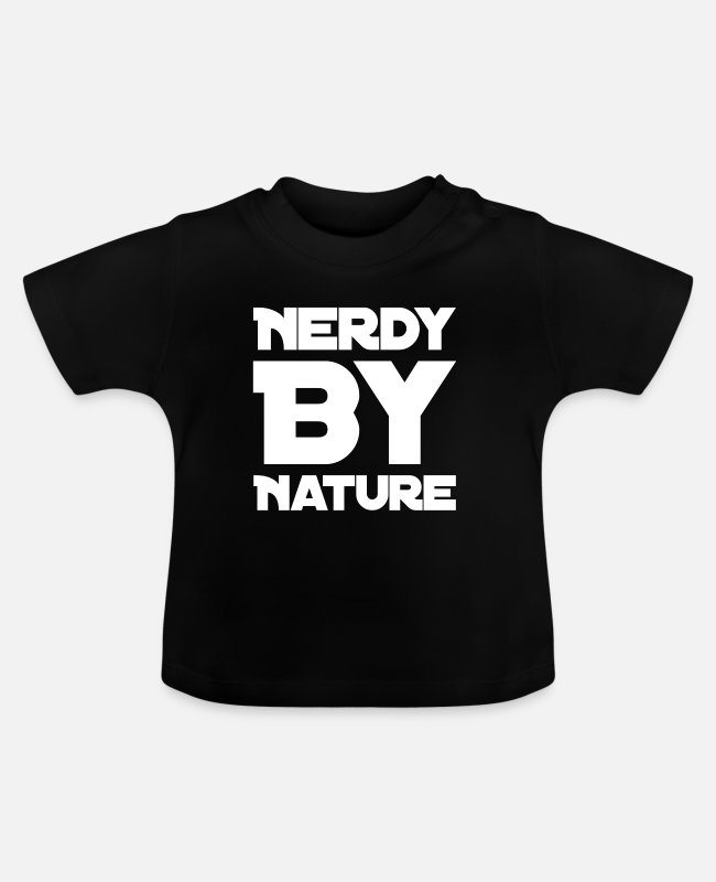 Nerdy By Nature Baby T-Shirts - Nerdy by nature - Baby T-Shirt Schwarz