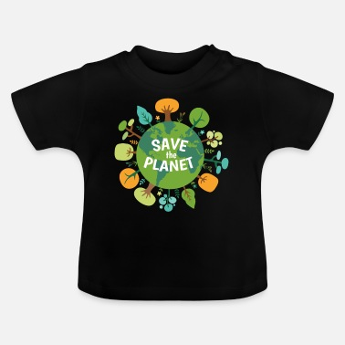 Save save the planet - Baby T-Shirt
