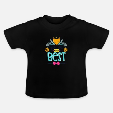 The Best The best, the best - Baby T-Shirt
