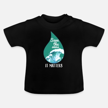 Global Climate change saves the seaside gift - Baby T-Shirt