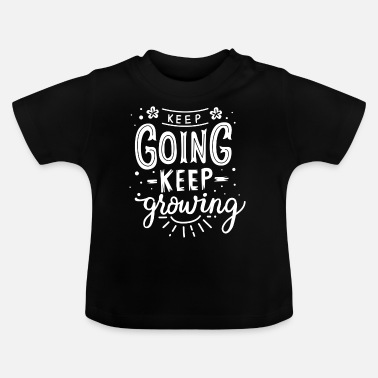 Keeper keep going keep growing - Baby T-Shirt