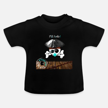 Pirate P'tit Pirate ! - T-shirt Bébé