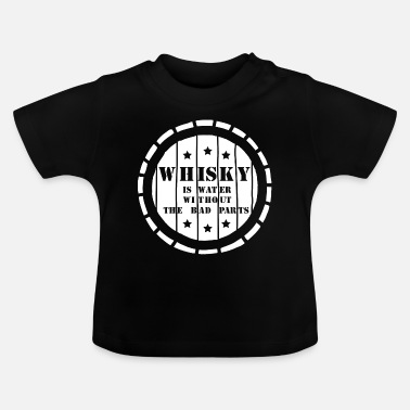 Whisky Cola Whisky is water without the bad parts. - Baby T-Shirt
