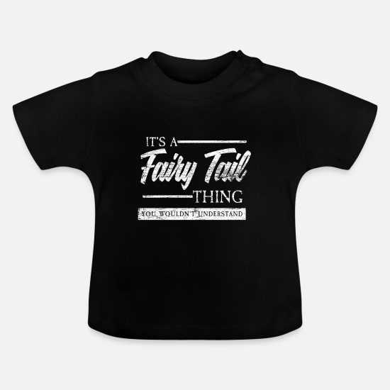 Magic Baby Clothes - its a fairy tail thing - fairy tale gift fairy elf - Baby T-Shirt black