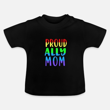 Same-sex Proud Ally Mom - same-sex love - Baby T-Shirt