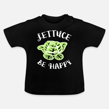 Lettuce Be Happy Letuce be happy salad vegan vegetarian gift - Baby T-Shirt