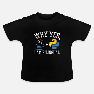 Source Why Yes I Am Bilingual For Computer Programmers - Baby T-Shirt