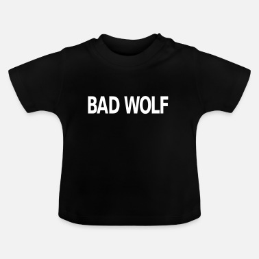 Bad Wolf Bad Wolf - Baby T-Shirt