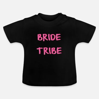 Tribe BRIDE TRIBE - Baby T-Shirt