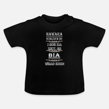 Dialect Hawara Schleich Tues! .... / dialect - Baby T-shirt