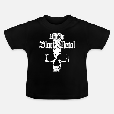Black Metal Unholy Black Metal - Baby T-Shirt