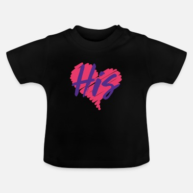 Valentines Love - His, Hers - Baby T-Shirt