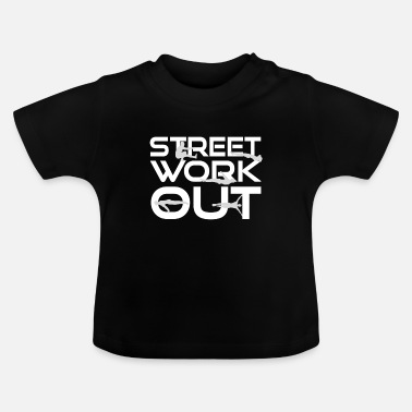Street Workout Calisthenics Workout Exercises - Baby T-Shirt
