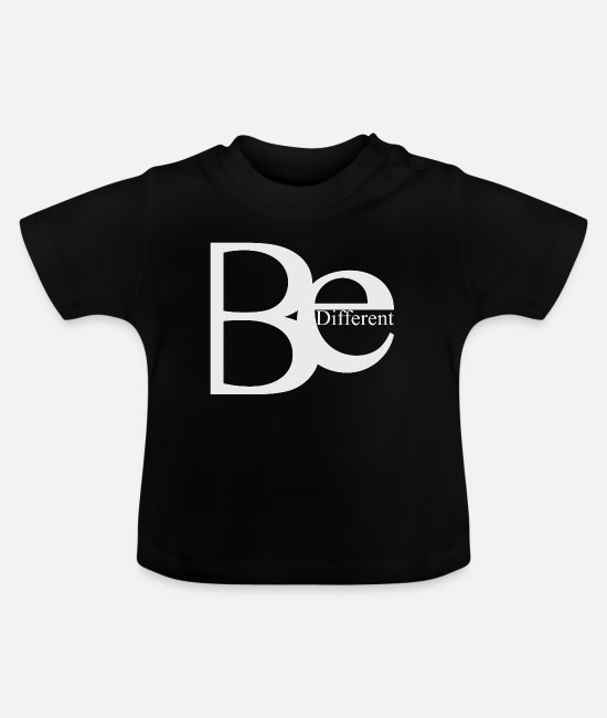 Be Different Baby T-Shirts - Be Different - Baby T-Shirt black