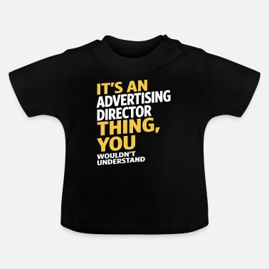 Advertising Director Advertising Director - Baby T-Shirt