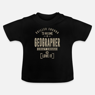 Geographic Geographer - Baby T-Shirt