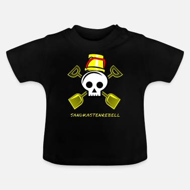 Sandbox Sandbox rebel sandbox play toddler - Baby T-Shirt