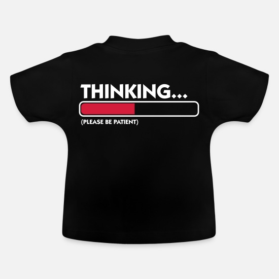 cool Baby Clothes - I m thinking .... Patience please! - Baby T-Shirt black