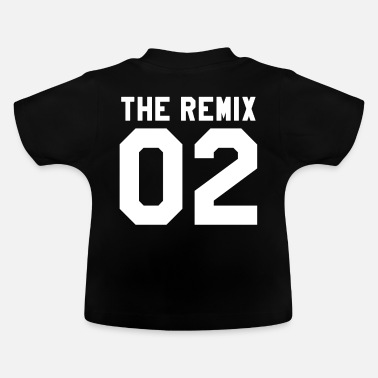 The Remix The Remix 02 - Baby T-Shirt