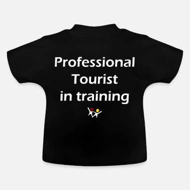 Tourist Professional Tourist in Training - Baby T-Shirt