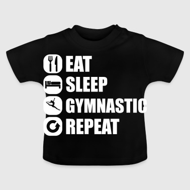 eat_sleep_gymnastic_repeat_2_1f - Baby T-shirt