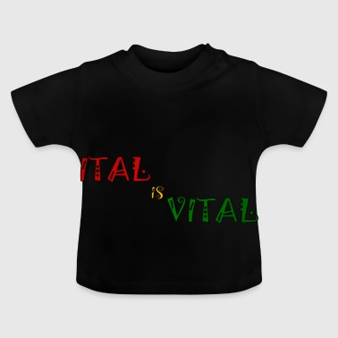 ital is vital - Baby T-shirt