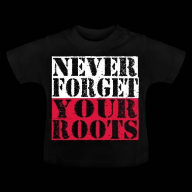 Never-Forget-Roots-Wurzeln-Polen - Baby T-Shirt