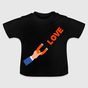 Love magnet - Baby T-Shirt