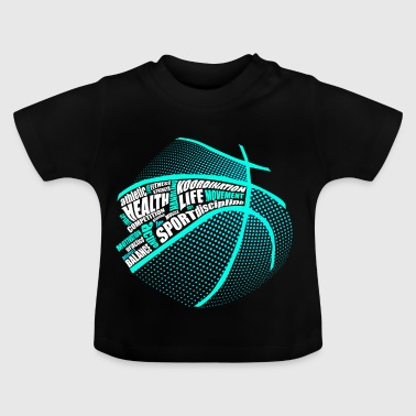 Sports Health Fitness Basketball - Baby T-shirt