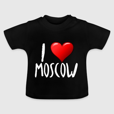 I Love Moscow - Baby T-Shirt