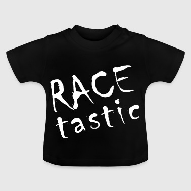 RACE tastic - Baby T-Shirt