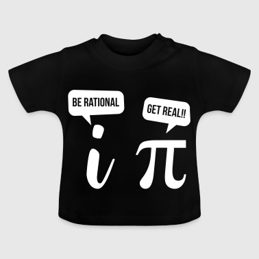 Lover Pi Day 2018 Be Rational Get Real - Baby T-Shirt