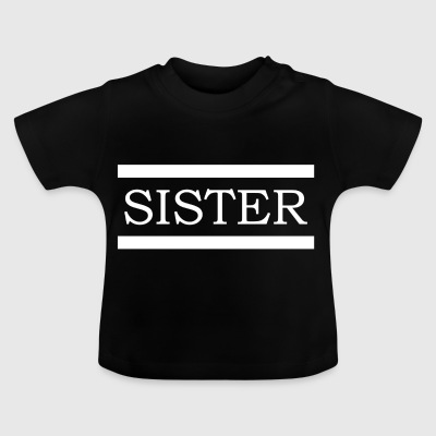 Sister white - Baby T-Shirt