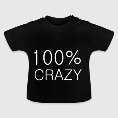 100% crazy - T-shirt Bébé