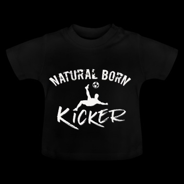 natural born kicker voetballer fan gift - Baby T-shirt